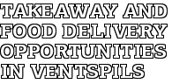 Takeaway and food delivery opportunities in Ventspils