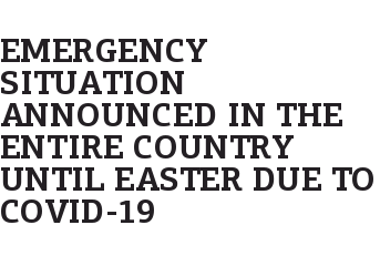 EMERGENCY SITUATION ANNOUNCED IN THE ENTIRE COUNTRY UNTIL EASTER DUE TO COVID-19
