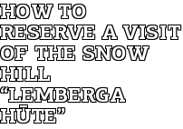 """How to Reserve a Visit of the Snow Hill """"Lemberga hūte"""""""