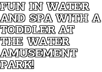 Fun in Water and SPA With a Toddler at the Water Amusement Park!