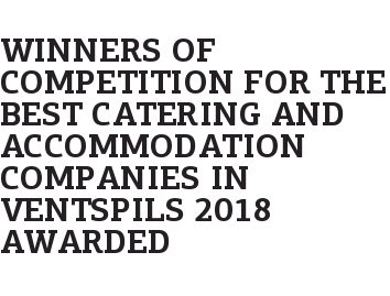 Winners of Competition for the Best Catering and Accommodation Companies in Ventspils 2018 Awarded