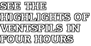 See the Highlights of Ventspils in Four Hours